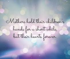 Mother's Day quotes, Mother's Day 205, Single Mother's Day, Teenagers and Mother's Day, Single Mothers, Happy Mother's Day,